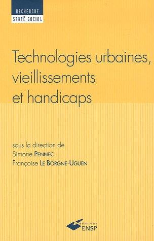 Technologies urbaines, vieillissements et handicaps