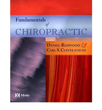 [(Fundamentals of Chiropractic)] [Author: Daniel Redwood] published on (September, 2003)