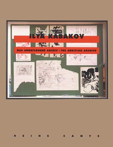 Ilya Kabakov: The Arriving Archive (Cantz) por Martin Schick