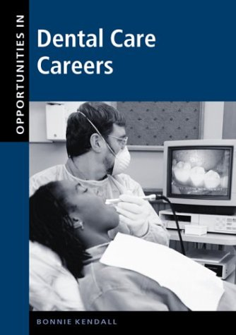 Opportunities in Dental Care Careers