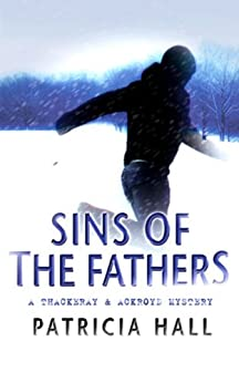 Sins of the Fathers (Thackeray & Ackroyd Book 12) by [Hall, Patricia]