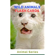 Wild Animals Flash cards: childrens books by age 6 8 (Beginner Books Book 1) (English Edition)