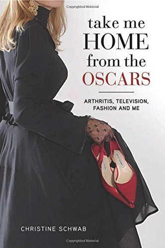 take-me-home-from-the-oscars-arthritis-television-fashion-and-me-by-christine-schwab-2011-05-01