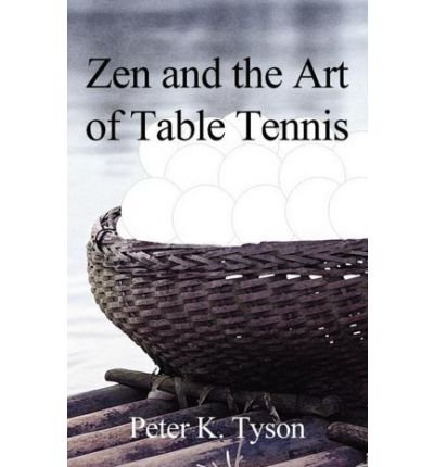 Zen and the Art of Table Tennis: A Meditation on Philosophy and Sport (Paperback) - Common