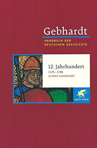 Handbuch der deutschen Geschichte in 24 Bänden. Bd.5: 12. Jahrhundert (1125-1198)