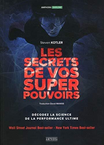Les secrets de vos superpouvoirs par  Steven Kotler