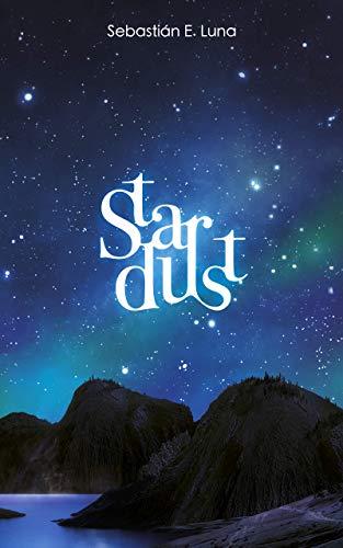 Stardust eBook: Luna, Sebastián E., Molins, Bárbara, Abelló, Marta ...
