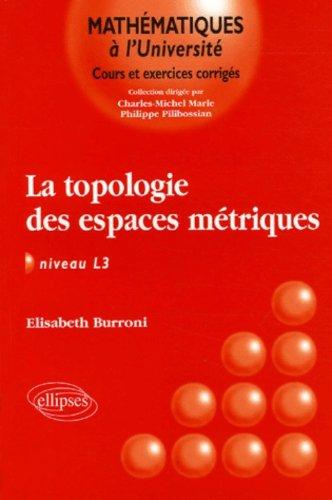 La Topologie des espaces métriques
