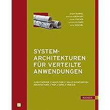 Systemarchitekturen für verteilte Anwendungen. Client-Server, Multi-Tier, SOA, Event Driven Architecture, P2P, Grid, Web 2.0