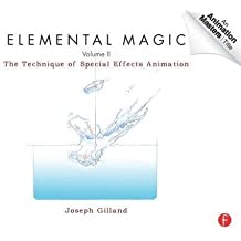 Elemental Magic, Volume II: The Technique of Special Effects Animation (Animation Masters Title) by Joseph Gilland (2011-09-21)
