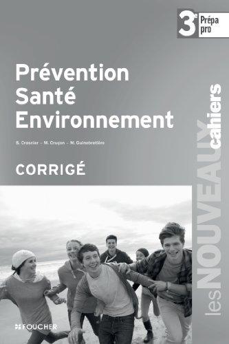 Prvention sant environnement 3e Prpa - Pro Corrig by Sylvie Crosnier (2013-06-06)