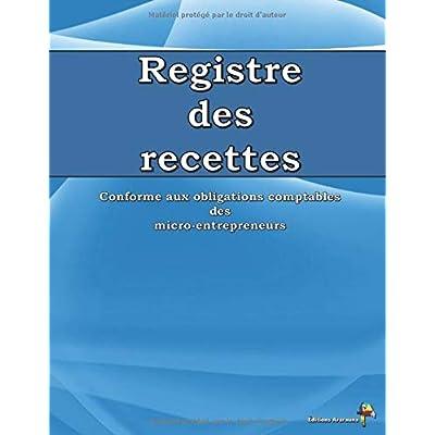 Registre des Recettes: Conforme aux obligations comptables des micro-entrepreneurs
