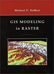 GIS Modeling in Raster (Geography)