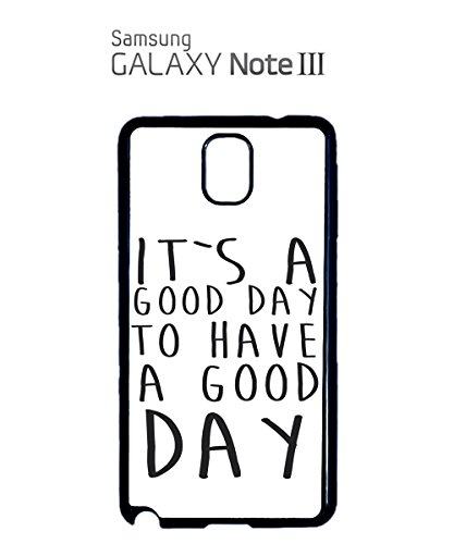 It`s a Good Day To Have a Good Day Mobile Cell Phone Case Samsung Galaxy S4 Black Blanc