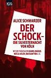Der Schock - die Silvesternacht in Köln: Mit Beiträgen von Rita Breuer, Kamel Daoud, Alexandra Eul,Marieme Hélie- Lucas, Necl