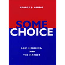 Some Choice: Law, Medicine, and the Market