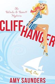 Cliffhanger (The Belinda & Bennett Mysteries, Book One) (English Edition) par [Saunders, Amy]