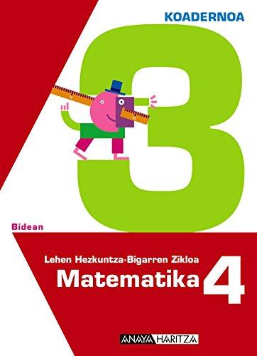 Matematika 4. 3 koadernoa. (Bidean)