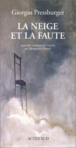 La Neige et la Faute par Giorgio Pressburger