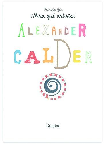 Alexander Calder (¡Mira qué artista!)