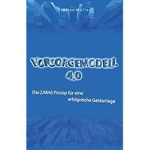Vorsorgemodell 4.0: Das ZARAS Prinzip für eine erfolgreiche Geldanlage by Florian Müller (2015-12-20)