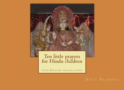 Ten little prayers for Hindu children: with English translations (Hindu-dummies)