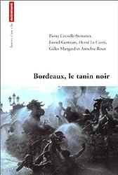 Bordeaux, le tanin noir