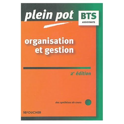 PLEIN POT BTS ORGANISATION ET GESTION (Ancienne édition)