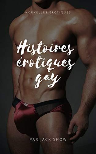 Compilation d'histoires érotiques GAY entre hommes: Interdit au moins de 18 ans par Jack Show