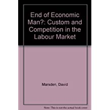 End of Economic Man?: Custom and Competition in the Labour Market