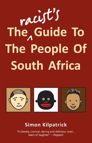 The Racist's Guide To The People Of South Africa por Simon Kilpatrick