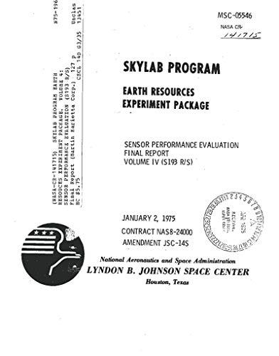 Skylab program earth resouces experiment package. Volume 4: Sensor performance evaluation (S193 R/S). [radiometer/scatterometer] (English Edition)