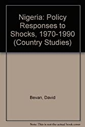 Nigeria: Policy Responses to Shocks, 1970-1990 (Country Studies)