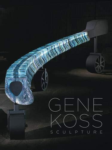 Gene Koss: Sculpture por Tina Oldknow