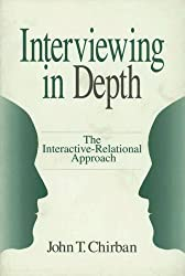 Interviewing in Depth: The Interactive-Relational Approach