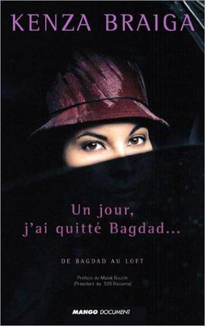 Un jour, j'ai quitté Bagdad...