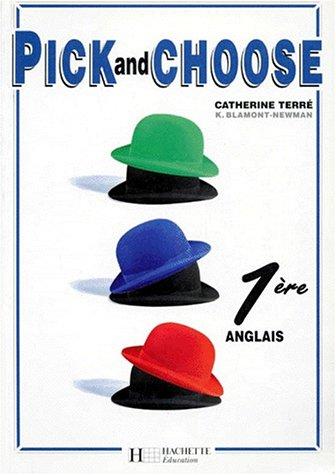 Pick and Choose, 1re. Livre de l'élève, édition 1995 par Catherine Terré