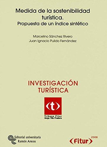 Medida de la sostenibilidad turística : propuesta de un índice sintético por Juan Ignacio Pulido Fernández