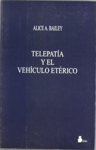 Telepatia y el Vehiculo Eterico / Telepathy and the Etheric Vehicle