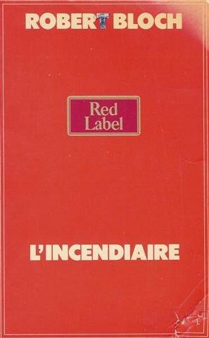 L'incendiaire : Red label
