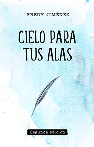 Cielo para tus alas: Amazon.es: Fredy Jiménez: Libros
