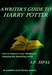 A Writer's Guide to Harry Potter; How to Improve Your Writing by Studying the Bestselling Series (English Edition)