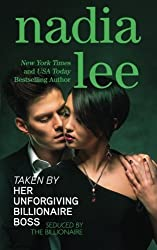 Taken by Her Unforgiving Billionaire Boss (Seduced by the Billionaire Book 1) (Volume 1) by Nadia Lee (2016-04-12)