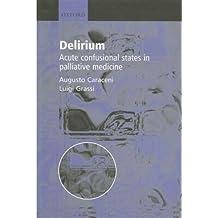 Delirium: Acute Confusional States in Palliative Medicine