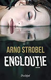 Engloutie par Arno Strobel