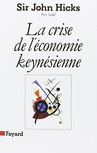 La Crise de l'économie keynésienne par John Hicks