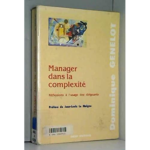 Manager dans la complexité : Réflexions à l'usage des dirigeants