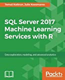#2: SQL Server 2017 Machine Learning Services with R: Data exploration, modeling, and advanced analytics