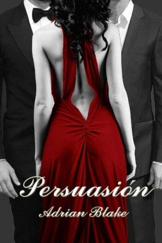 Persuasión: Volume 2 (Placeres prohibidos)