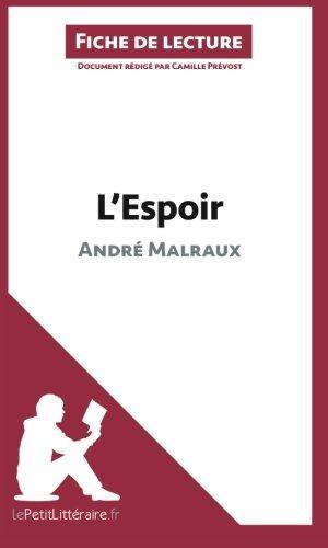 L'Espoir d'André Malraux (Fiche de lecture): Résumé Complet Et Analyse Détaillée De L'oeuvre